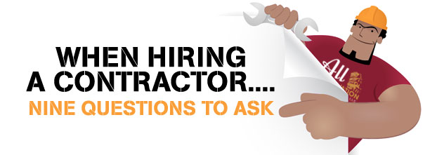 When Hiring a Contractor...Nine Questions to Ask